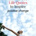 Using Life Quotes to Inspire Change