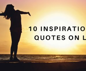 10 Inspirational Quotes on Life for Powerful Living
